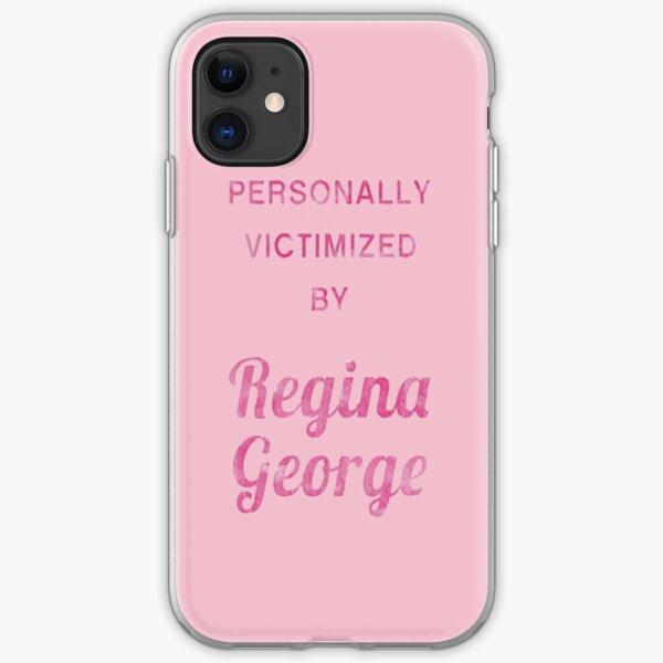 Mean Girls: Personally Victimized by Regina George - Iphone Case  iPhone Soft Case
