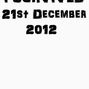 I Survived December 21st 2012 - version 2 by ScreamBlinkLove