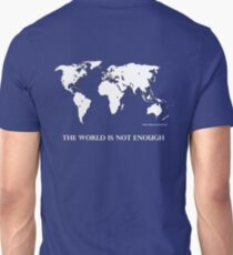 The World is Not Enough T-Shirt