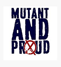 Mutant And Proud Photographic Print