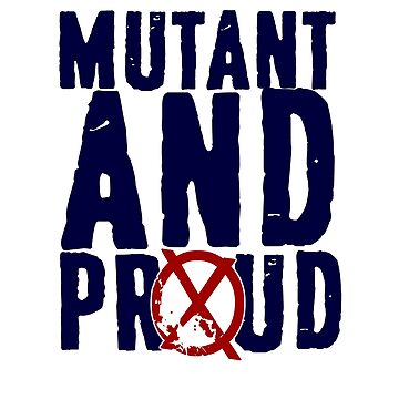 Mutant And Proud by superdesign