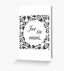 Just in cases Greeting Card