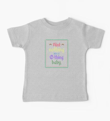 Ain't Nothing But A G Thing, Baby... Kids Clothes