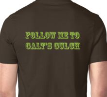 Follow Me to Galt's Gulch Unisex T-Shirt