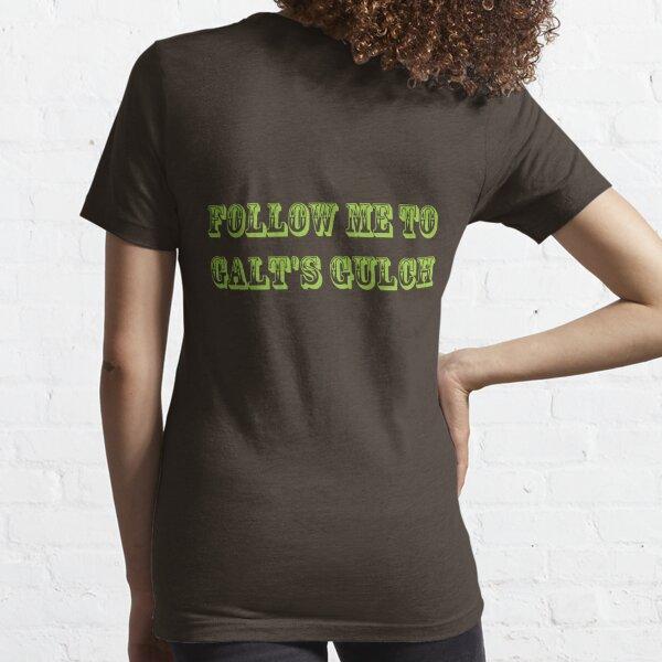 Follow Me to Galt's Gulch Essential T-Shirt