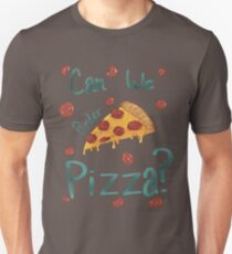 can we order pizza T-Shirt