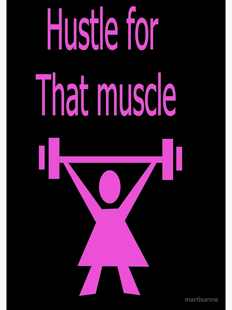 Hustle for that muscle in black and pink by martisanne