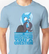 I mustache you a question - Trixie T-Shirt