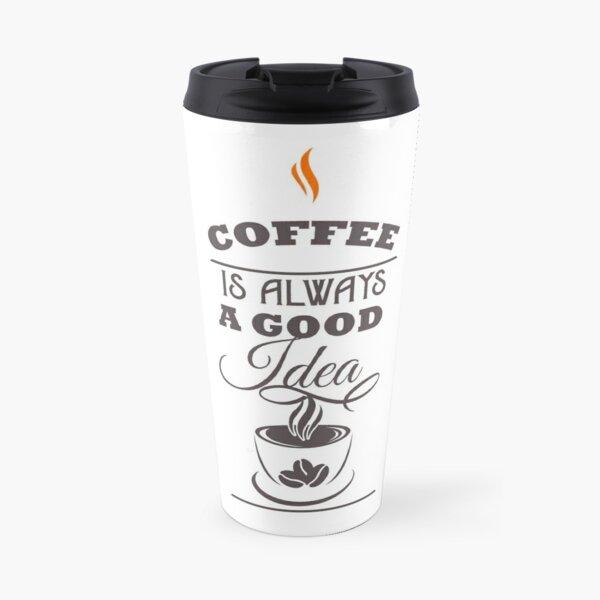 Good coffee Mug isotherme