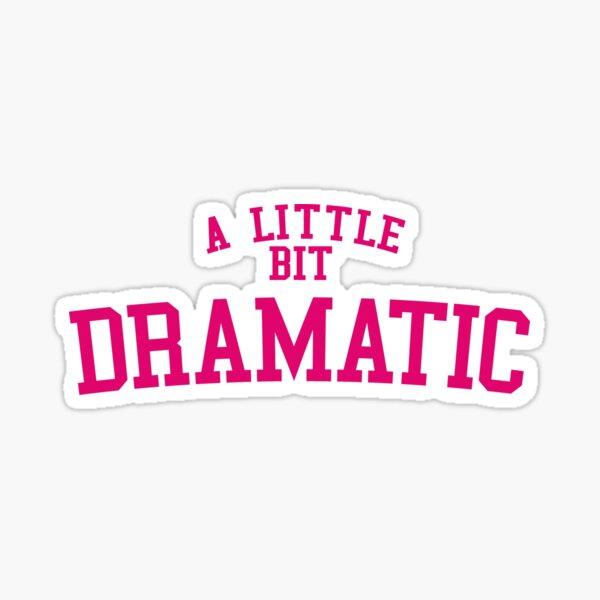Regina George 'A Little Bit Dramatic' Mean Girls Sticker