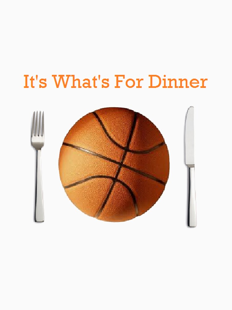 Basketball: It's What's For Dinner by nickwr89