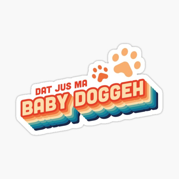 That's just my Baby Doggy Sticker