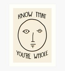 Know That You're Whole Art Print