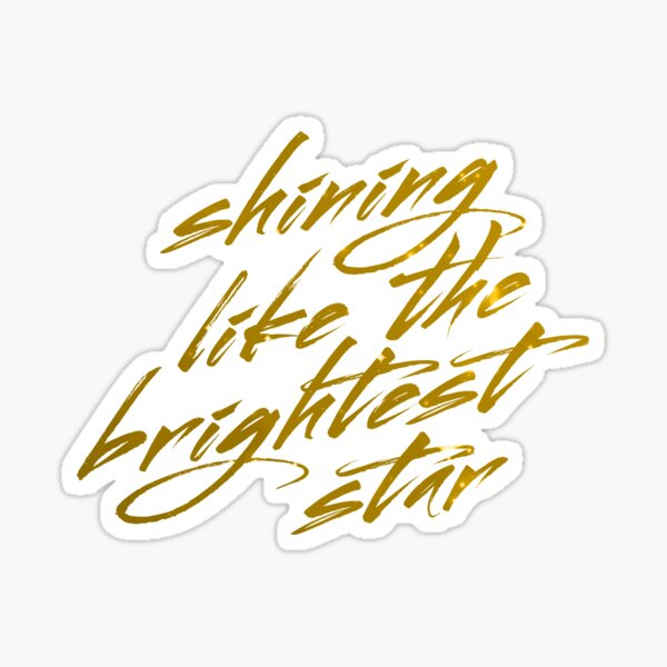 Shining Like The Brightest Star #2 Sticker