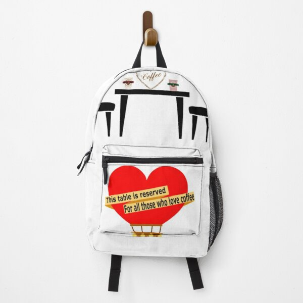 This table is reserved For all those who love coffee ,We will drink coffee to die 34 Backpack
