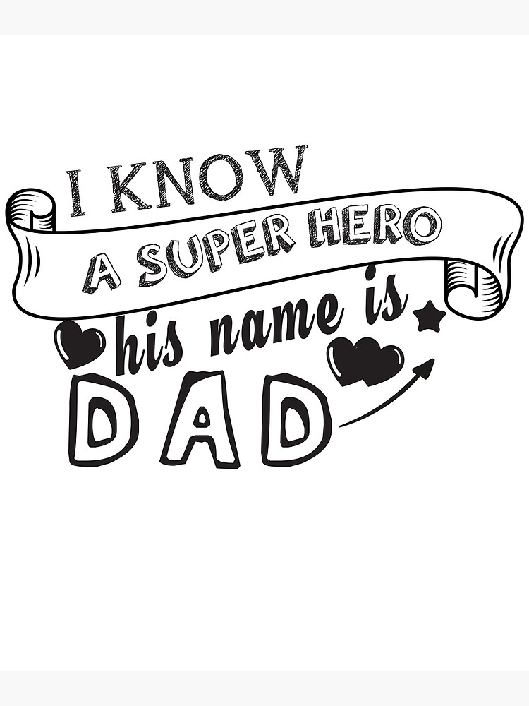 Free Zipped folder containing this image in svg, dxf, eps, and png form. I Know A Superhero I Call Him Daddy Svg Fathers Day Svg File Diy Dad Shirt Clipart Vector Funny Love Dad Family Greeting Card By Ismailyours Redbubble SVG, PNG, EPS, DXF File