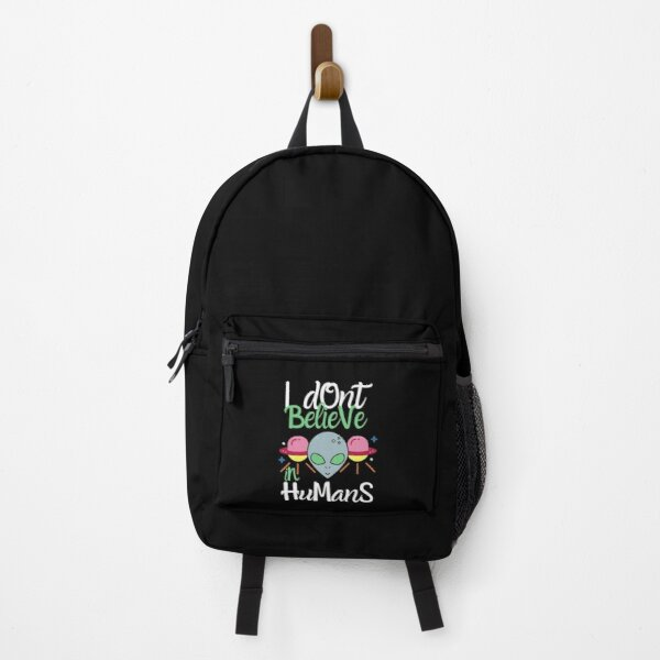 I DON'T BELIEVE IN HUMANS - ALIEN UFO GRAPHIC  Backpack