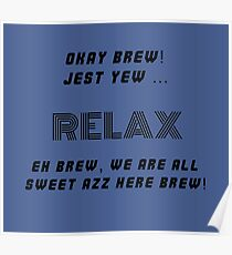 Okay Brew, yew ken Relax Brew ! Poster