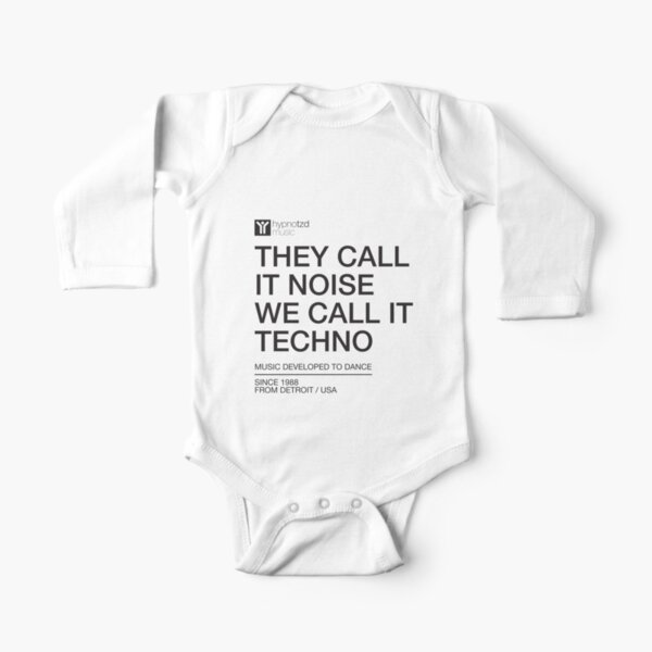 They Call It Noise We Call It Techno, for Electronic Music Djs Long Sleeve Baby One-Piece