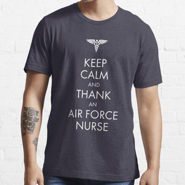 Keep Calm and Thank an Air Force Nurse Essential T-Shirt