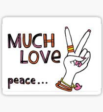 MUCH LOVE... Peace -xo Sticker