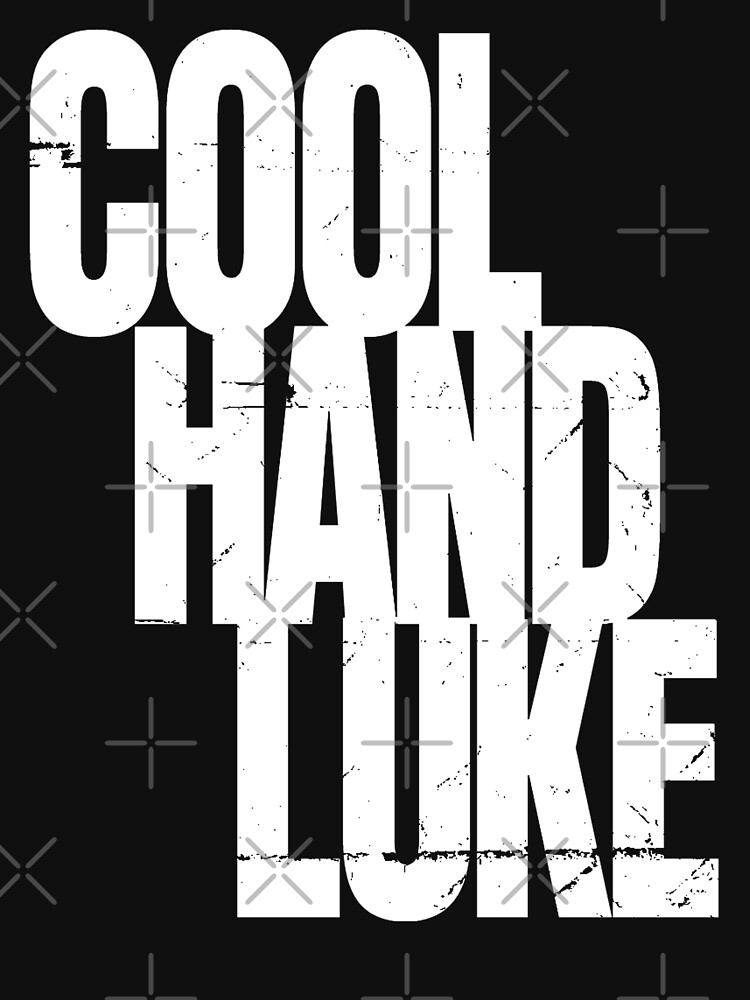 Cool Hand Luke | Unisex T-Shirt