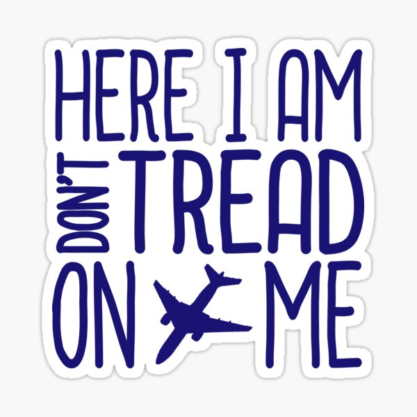HERE I AM DON'T TREAD ON ME Sticker