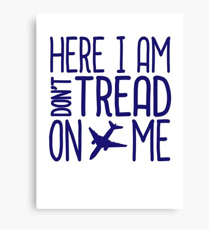 HERE I AM DON'T TREAD ON ME Canvas Print