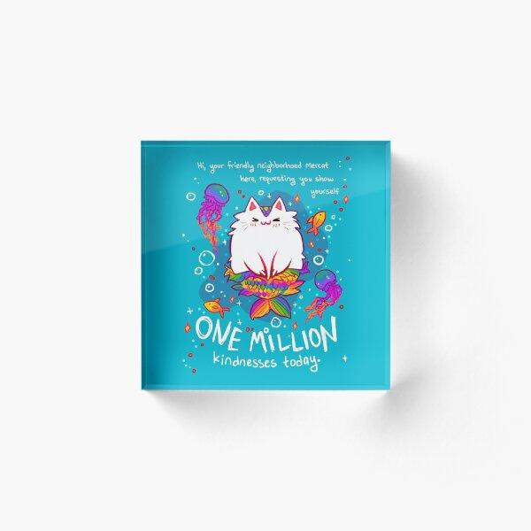 """ONE MILLION Kindnesses"" Mercat Encouragement Acrylic Block"