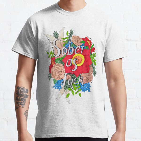 Sober as Fuck // Hand-Drawn Edit Classic T-Shirt