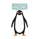 Penguin: Im Fucking Freezing - Iphone Case  by sullat04