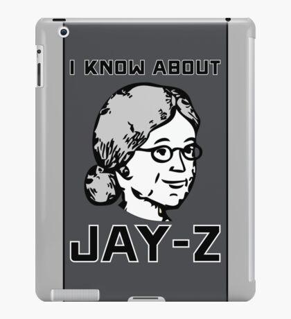 I Know About JAY-Z! iPad Case/Skin