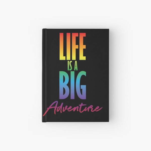 Life is a big adventure Hardcover Journal