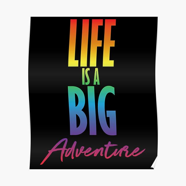 Life is a big adventure Poster