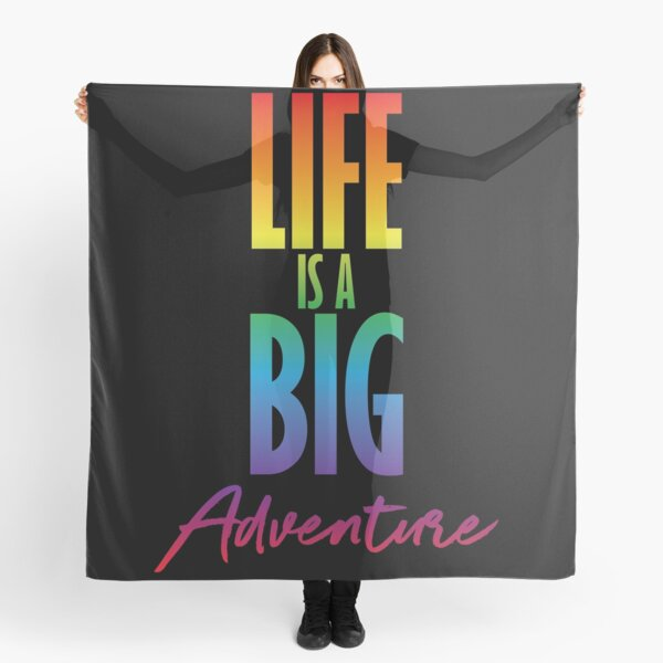 Life is a big adventure Scarf