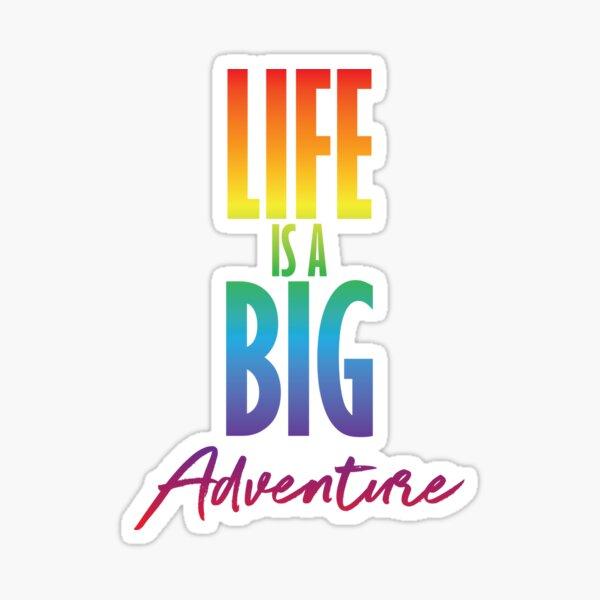 Life is a big adventure Sticker