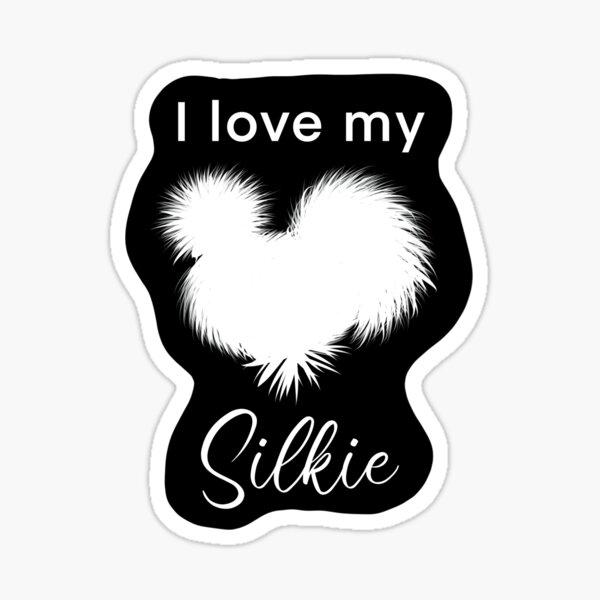 I love my Silkie Chicken Sticker