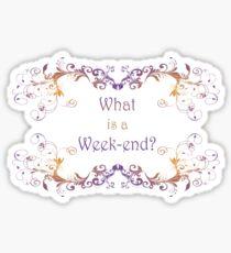 What is a Week-end? or is it Weekend?  Sticker