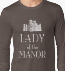 Lady of the Manor (white) Long Sleeve T-Shirt