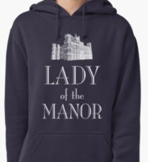 Lady of the Manor (white) Pullover Hoodie