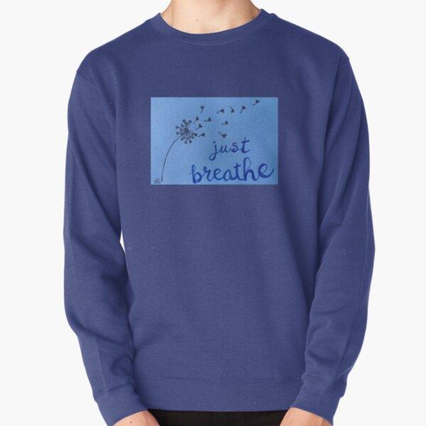 Dandelion Wishes - Just Breathe Pullover Sweatshirt