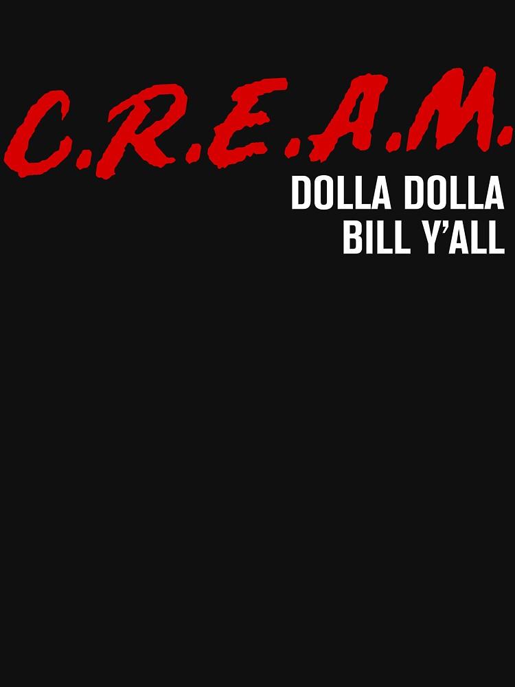 CREAM Dolla Dolla Bill Y'all by mattcox123