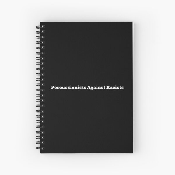 Percussionists Against Racists - white text for dark backgrounds Spiral Notebook