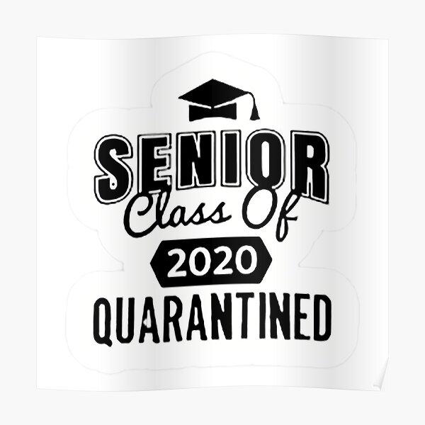 Senior class of 2020 Quarantined Poster