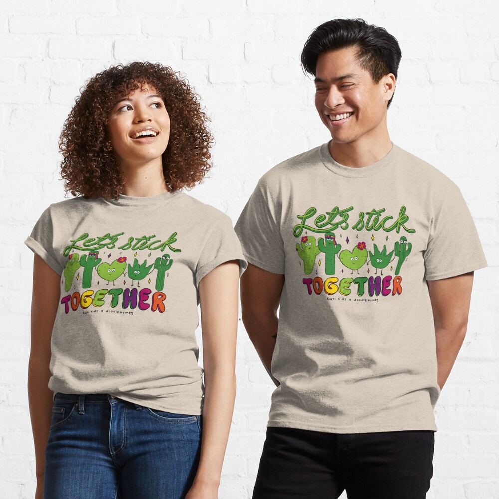 Let's Stick Together Classic T-Shirt