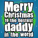 Happy Christmas Daddy by StevePaulMyers