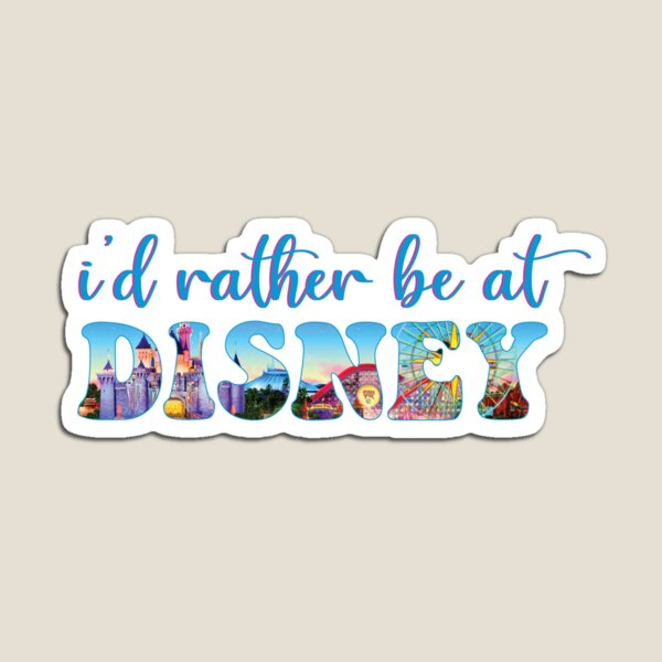 Id Rather Be At Disney Magnet