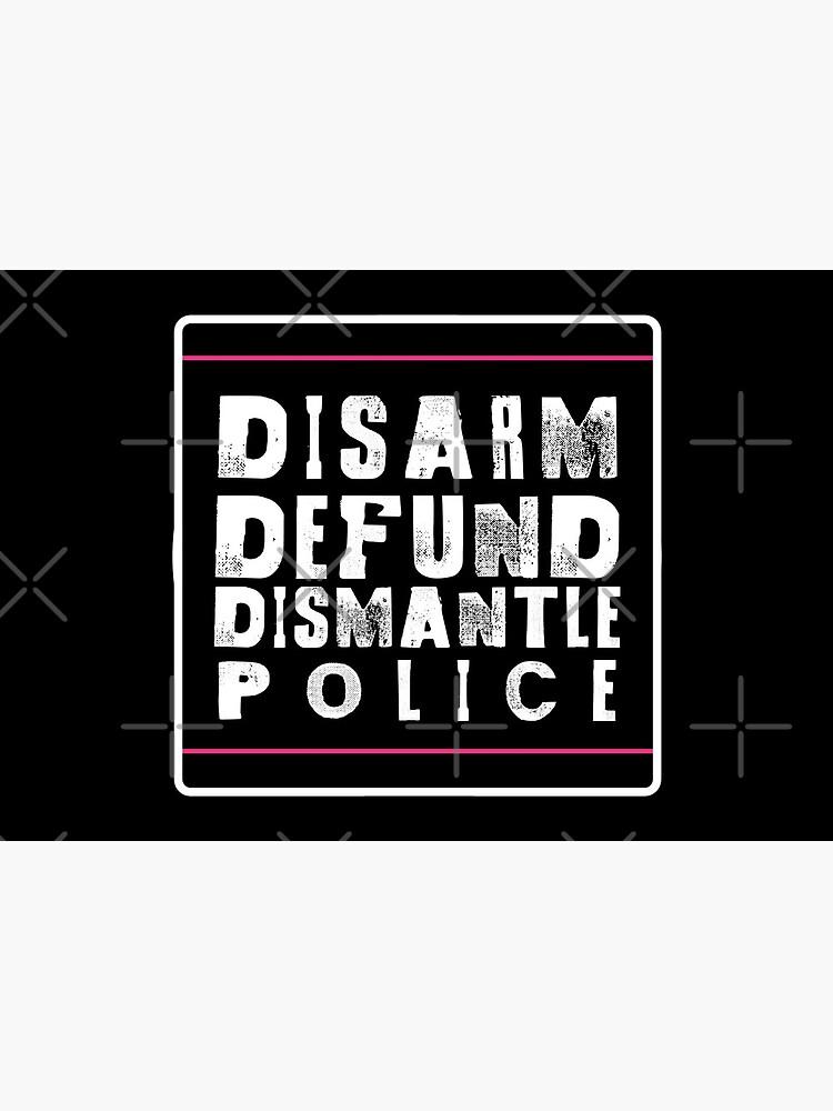 disarm defund dismantle police by craftordiy