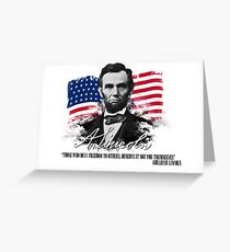 """Abraham Lincoln """"Those who deny freedom to others"""" Greeting Card"""