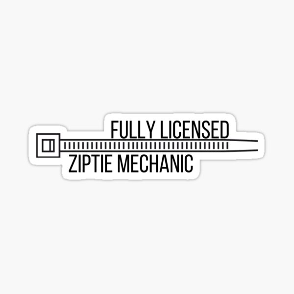 Fully licensed ziptie mechanic Sticker